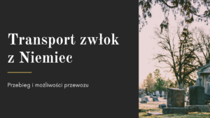 Read more about the article Transport zwłok z Niemiec